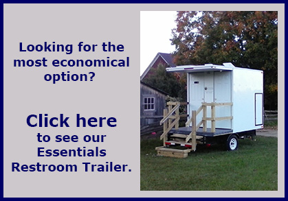 Click for information about our Essentials Restroom Trailer